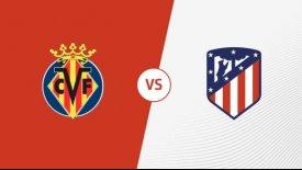 Live: Βιγιαρεάλ - Ατλέτικο Μαδρίτης